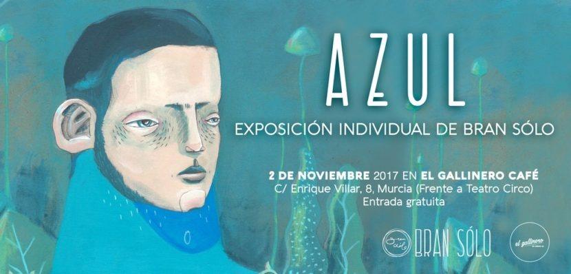 """2-11-2017 – """"Azul"""", Bran Sólo @ El Gallinero, Murcia"""